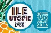 Festival «Ile Utopie» du 30 Juin au 3 Juillet 2016